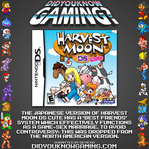 didyouknowgaming:  Harvest Moon DS Cute.  Parts of the feature remain in the game, but anything post-proposal is blocked, meaning no 'best friends' or marriage.  Source.  Yes! How dare the show same-sex marriage in a FICTIONAL WORLD