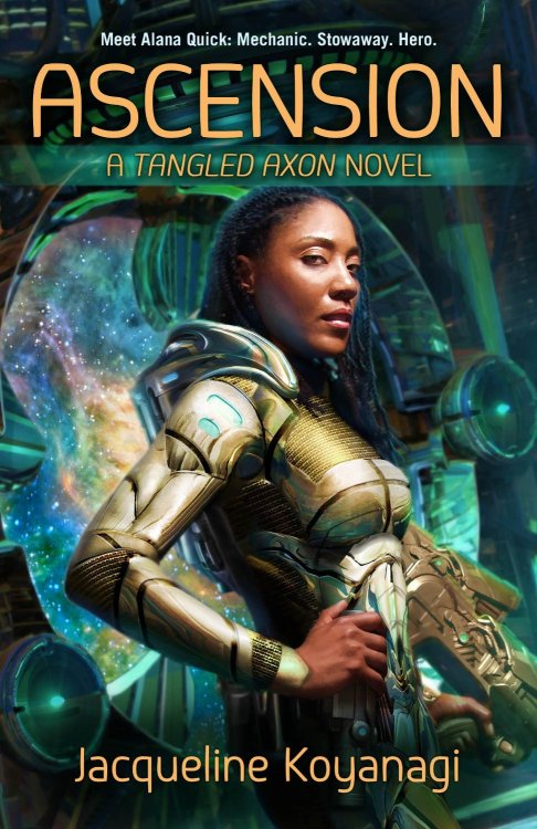 malindalo:  jhameia:  kynodontas:  tangledaxon:  Cover reveal for Ascension. It's gorgeous and I couldn't be happier with it. I hope you love it too! Art by Scott Grimando, cover design by Sherin Nicole.  #QUEER #POC #POLYAMORY :')  sweeeeeeeeeeeeeeeeeeeeeeeeeeeet  I had to reblog and add the cover copy, because OMG:  Alana Quick is the best damned sky surgeon in Heliodor City, but repairing starship engines barely pays the bills. When the desperate crew of a cargo vessel stops by her shipyard looking for her spiritually-advanced sister Nova, Alana stows away. Maybe her boldness will land her a long-term gig on the crew. But the Tangled Axon proves to be more than star-watching and plasma coils. The chief engineer thinks he's a wolf. The pilot fades in and out of existence. The captain is all blond hair, boots, and ego… and Alana can't keep her eyes off her. But there's little time for romance: Nova's in danger and someone will do anything - even destroying planets - to get their hands on her!  My prayers have been answered: Space opera with queer women of color!!