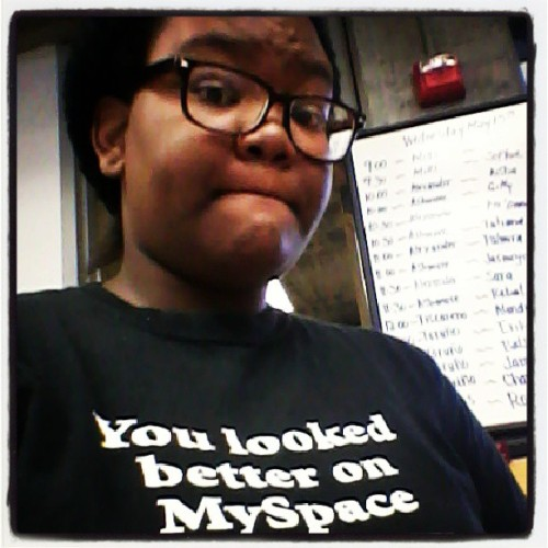 Just sayin'. #myspace #Lolololololololol #rns #rndrt #trill #instagold #self #gottacatchemall #gpoy #youlookedbetteronmyspace #ordownelink #thisisapointlesstag #hashwhoring #work #bored