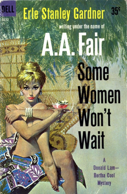 theticketthatexploded:  Erle Stanley Gardner, Some Women Won't Wait, Dell paperback ed., 1960; cover art by Robert McGinnis. (via Today's Inspiration: A Visit with Mitchell Hooks, Part 5)