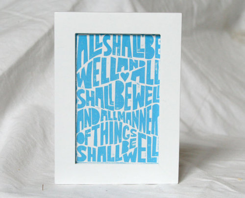 All Shall Be Well by rawartletterpress