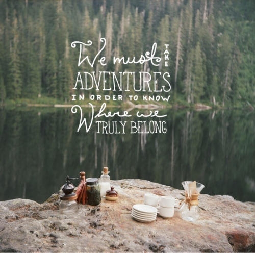 chasing-the-sun:  I am in dire need of countless more adventures.