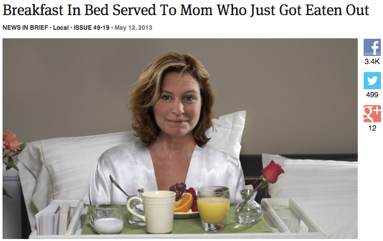 theonion:  Breakfast In Bed Served To Mom Who Just Got Eaten Out | Full Report