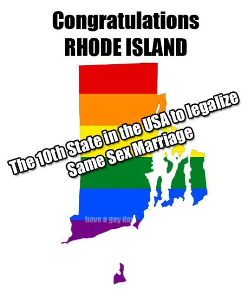 The Rhode Island Senate just voted 26-12 to approve marriage equality, guaranteeing that The Ocean State will be the 10th state to allow same-sex couples to legally marry. Because the Senate made some revisions to the bill, it still requires a final passage in the Rhode Island House, which will likely happen next Thursday. Back in January, it passed easily there by an overwhelming 51-19 vote. Gov. Lincoln Chafee (I) has promised to sign the bill. http://thinkprogress.org/lgbt/2013/04/24/1917741/rhode-island-becomes-10th-state-to-approve-marriage-equality/?mobile=nc