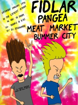 FIDLAR // Pangea // Meat Market // Bummer City Saturday January 19th @ the atrium.  a teen dream AAWWOOOO