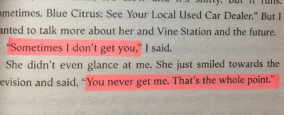 parisheroinstars:  Looking for Alaska  This is exactly what goes through my mind anytime I'm involved with someone. Whether we're in a relationship or just seeing each other etc, nobody to this day has ever been able to just FIGURE me out. Know ME completely. It's so sad and frustrating. No one gets me.