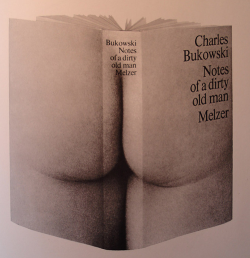 designedit:  Notes of a dirty old man - Charles Bukowski, 1976 / designed by Mendell + Oberer