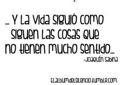 quotes frases frases de amor depressing quotes frases tumblr Spanish Quotes frases tristes quoteoftheday sabina joaquin sabina frases del alma quote ñpve elalbumdelsilencio
