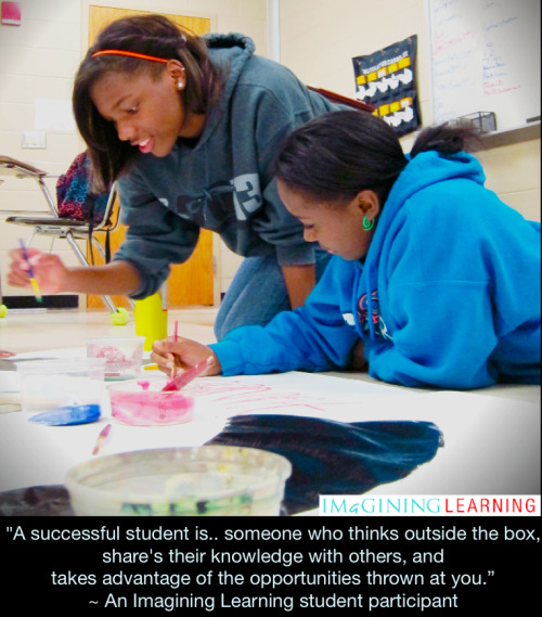 "imagininglearning:  A Student's definition of a Successful Student  ""A successful student is.. someone who thinks outside the box, share's their knowledge with others, and takes advantage of the opportunities thrown at you."" ~ An Imagining Learning student participant from Cane Bay High School.  Follow Imagining Learning www.facebook.com/imagininglearningwww.imagininglearning.us"
