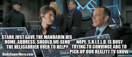 "thedailysuperhero:  Iron Man 3 Meme: ""Where was S.H.I.E.L.D. at?"""
