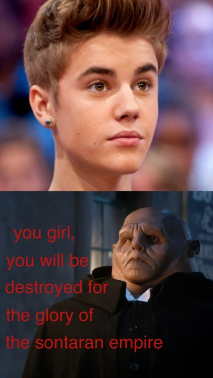 you girl Bieber, you'll be destroyed!
