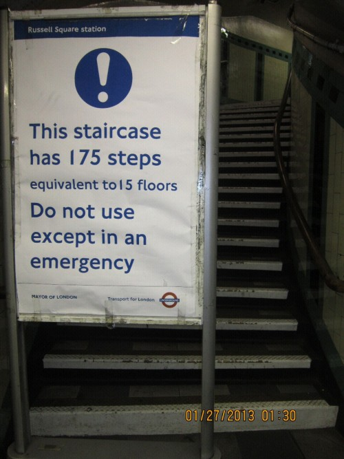 loveoflondon:  thiis-that:  That sign is intimidating, so I didn't walk the stairs…. I RAN THEM!!! 01.27.13  Damn, I hate these signs. Don't even bother looking at one over at Leicester Square. Dear God.  During our first hour in London ( march 2012 )  my husband thought it would be fun to walk the whole thing…with our huge backpacks on. ( our hotel was one or two blocks away from Russel Square station.  GOD.