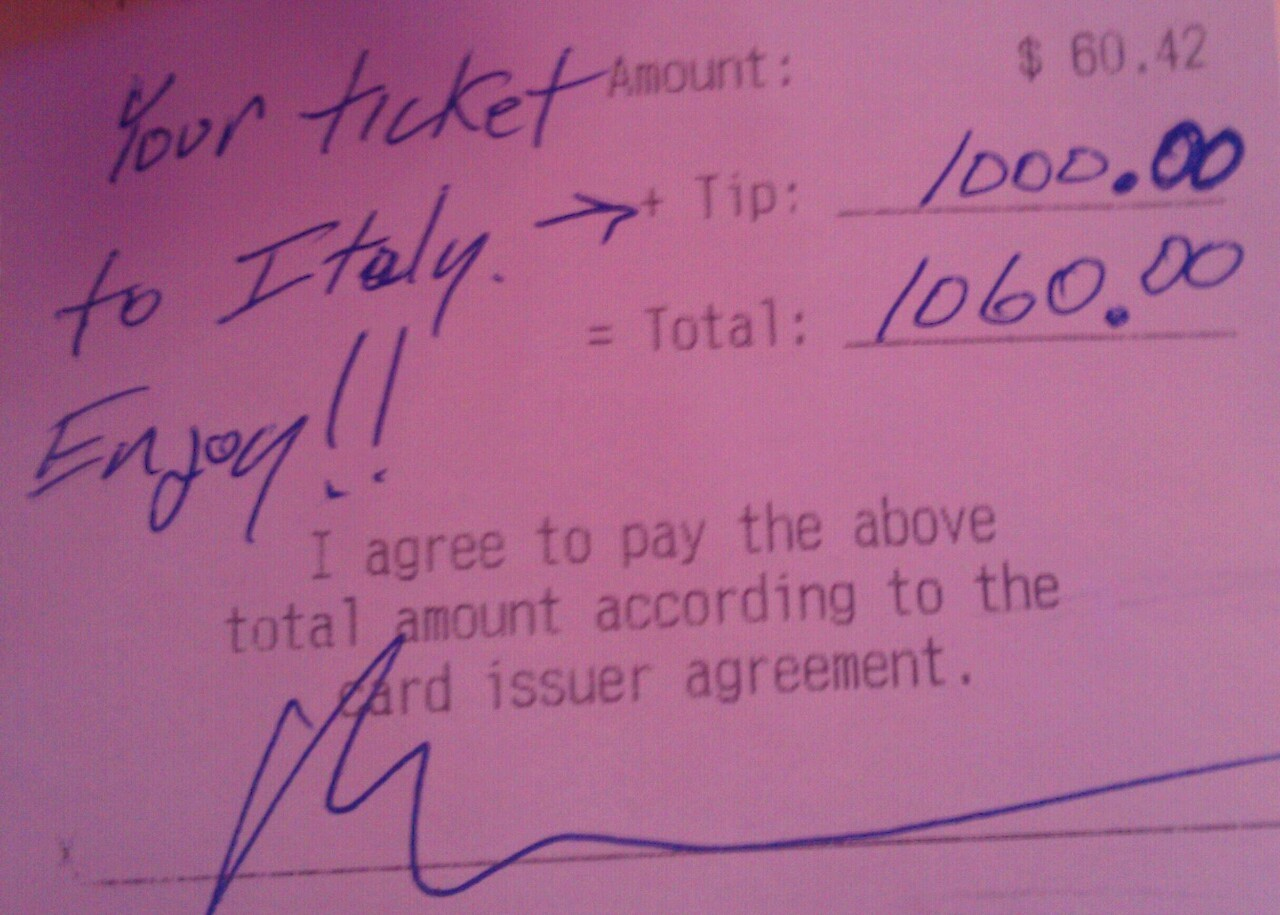 devourconversation:   So my mom and I have been working the same waitress job for 5-6 years now. She had been waitressing years before, but this is recently. Anyway, about… 15 minutes ago this guy she waited on left and told her to take care. Just that. Prior to this she had talked to him about Italy. Her people are from Florence, this and that, and she said she's never been. She's got 8 years of art education and she's working a waitress job. It's pretty… Sad and disappointing, I guess. Her and my father divorced 6 years ago and she hasn't had a real job ever. Just been stuck in a small town she's not from. This man who we have never seen before tipped her 1000 dollars for a trip to Italy. Walked out, not another word. …you know. Just when I start to lose faith in humanity….Hm.  I almost cried reading this..