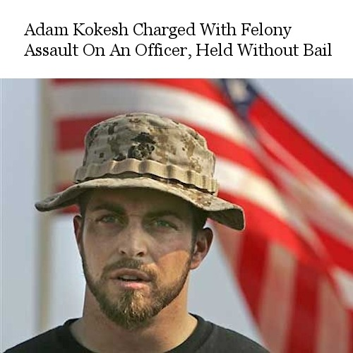 Adam Kokesh Charged With Felony Assault On An Officer, Held Without Bail - http://bit.ly/12POsz7