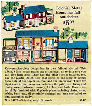 ~ Sears Colonial Metal Dollhouse with Fallout Shelter, 1962ad via wishbookweb.comPictures of the real thing at Retro Renovation