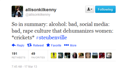 modernmonkeys:  So in summary: alcohol: bad, social media: bad, rape culture that dehumanizes women: *crickets* #steubenville