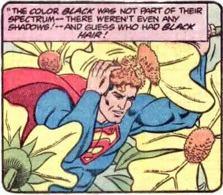 dcu:   Weekend WTF?!?!? Superman once used a flower to dye his hair orange to fool some sort of alien creature on a foreign planet because… non-sense reasons?  HOORAY FOR GINGER SUPERMAN