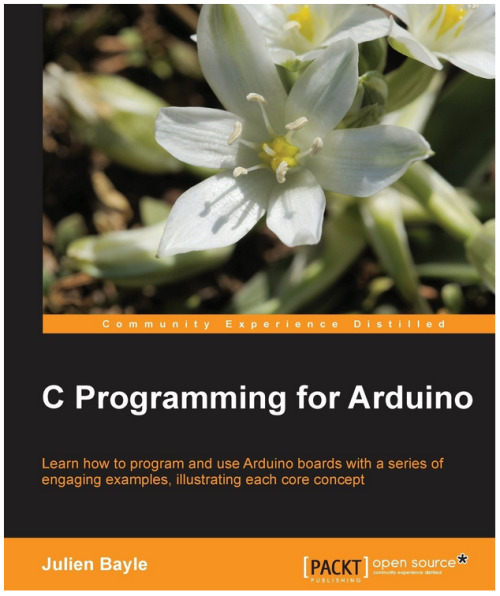 My new #book about #arduino : C programming for Arduino is AVAILABLE on #amazon #electronicsView Post