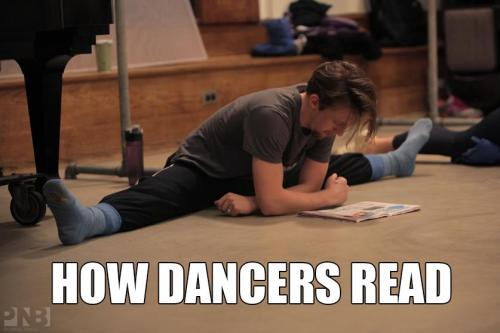 theresalwaysdance:  dancemakesmesane:  idledancer:  How Dancers Read (photo Ezra Thomson, Pacific Northwest Ballet)  And do homework  and take tests in gym.  Hahaha! That's how I study :P