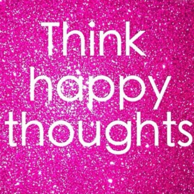 #Think #happy #thoughts.