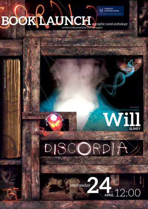 DISCORDIA Promotional Poster Poster for the launch of DISCORDIA, the graphic novel compilation created by teenagers at Cork City Library, which I blogged about yesterday. I was fairly obsessed with Dave McKean in college—I still adore his work of course—and desperately tried to ape his style in every project we received, whether they suited it or not. Though my work is largely cartoon / kid-friendly stuff these days, I like to take these annual graphic novel cover projects as a chance to pay homage (okay, okay, rip off) the master. More rusty cogs anyone?