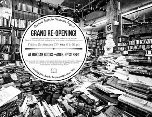 boxcarbooks:   MIDWEST PAGES TO PRISONERS GRAND RE-OPENING & OPEN HOUSE! FRIDAY SEPTEMBER 12th, 6-10PM!Tour the facility and see the services MWPP offers Meet volunteers and staff - refreshments provided- live special request book drive- Information on volunteering- Prison data Jeopardy Tables for Indiana Queer Prisoner Solidarity and Boxcar Books on site The Midwest Pages to Prisoners project has settled back in with long-time partner Boxcar Books and Community Center. To celebrate the move and parade the new setup, an open house has been called for Friday September 12 from 6-10pm. This will be a great time to stroll through, get a feel for the space, and see what services Pages offers to prisoners and their friends & families. Volunteers and staff will be on hand to answer any questions and connect with those who want to help out the project and use the space. Prison Data Jeopardy and a live special request drive, as well as other groups' info tables, will be on display throughout the night. Refreshments will be provided. Since 1995, The Midwest Pages to Prisoners (MWPP) project has sent over 100,000 packages of books at no charge to prisoners in several states. The project promotes critical thinking, self-development, recreation, and communication across prison walls. Three programs specific to Indiana prisoners, Indiana Queer Prisoner Solidarity, The Indiana Prisoner Writing Project, and The MWPP Zine Distro, also operate out of the MWPP space in Boxcar.