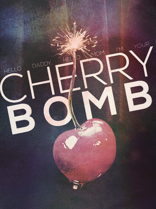 Hello world I'm your wild girl, I'm your ch-ch-ch-cherry bomb!