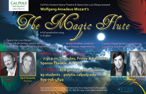 Here is the flyer for Opera San Luis Obispo's The Magic Flute! Performances are April 11-13 at the Spanos Theater at Cal Poly SLO. Ticket information is on the flyer, call 805-756-4849
