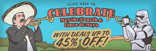 May the Fourth and Cinco de Mayo deals this weekend at BustedTees.  Up to 45% off.