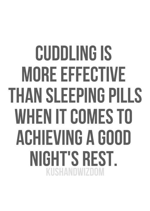 It's very true.. when I'm next to you I have no trouble going to sleep, but when I'm alone it takes forever and isn't as nice. I need you by my side always <3