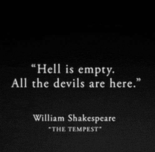 Hell is empty… on We Heart It - http://weheartit.com/entry/49361169/via/h0bamar0
