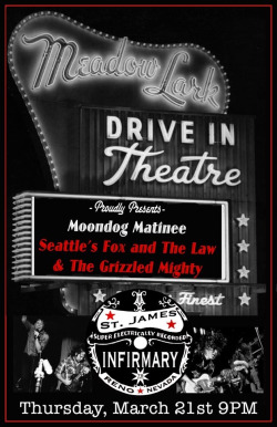Coming up: Thursday March 21, Moondog Matinee hosts  Fox and the Law and The Grizzled Mighty for a awesome night of raucous rock and roll! You won't want to hear from someone else what you missed out on, so be there!