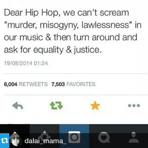 """sariantchi:  sapphrikah:  88-keys:  Speak On It. #Repost from @dalai_mama_ —- #hiphop #justice #mikebrown #ferguson #policebrutality #hypocrites #stoppromotingviolence  Okay see here's my issues with this here. What you're saying is""""Hip Hop [read: black people] we can't ask to be treated as HUMANS if our music ever says anything indecent or unlawful."""" You are holding an entire diaspora responsible for their own degradation because of MUSIC LYRICS. You are saying that if we say shitty things, we don't deserve to expect to have the right to life. Like that's literally what you're saying. And theeeeeeen, you're not even thinking about how carefree white folks are so easily allowed the right to feel human and safe. But you know, country music, and many genres of rock, pop, etc. have plenty of misogyny and lawlesness. Plenty. You don't hold those genres of music against the fact that they also would want to feel safe and human, because…? Just. No.  ^^^^^^^^^^^"""