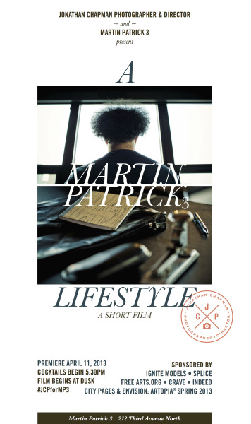 "Putting on an Event -  ""A Martin Patrick 3 Lifestyle"" As we approach the premiere of A Martin Patrick Lifestyle, only days away from April 11, I just want to sit back from the promotional drive of the event and get real for a second.  Since being at JCP, shooting and creating new work, whether it be paid or personal, it is something that goes hand in hand. Neither succeeds without the contribution of others.  I have been blessed to work with so many talented people over the past few months, who all bring something to the table. Talents you didn't know you needed until you met them and weeks down the track realize ""how could I have done this without you?!""    Events like this are rare, and for good reason, they are a lot of work!  So here's to raising a delicious glass of Indeed Thursday night with you all. Thank you for all your hard efforts over the past months.   Hoping it will be a warm spring evening, if it's not, anything will be better than the frozen tundra Minnesota has had this winter. Looking forward to connecting with you again and those who I have yet to meet. ""Nothing ever tasted better than a cold beer on a beautiful afternoon with nothing to look forward to than more of the same."" — Hugh Hood"
