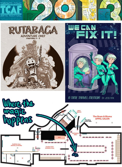 jessfink:  Eric and I will be at TCAF this weekend in Toronto! Admission is FREE.  I will be debuting my new book from TopShelf,  We Can Fix It! Eric will also be debuting his new Rutabaga book!  We are located upstairs at table 252, right next to TopShelf! I'll also be speaking on a panel on Sunday at 12:15 with several other authors about their debuting books.  The very next weekend we will also both be at MeCAF in Portland, ME! Stop by and say hi :D !!