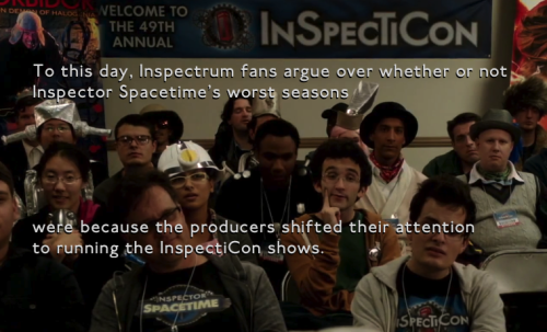 To this day, Inspectrum fans argue over whether or not Inspector Spacetime's worst seasons were because the producers shifted their attention to running the InspectiCon shows.