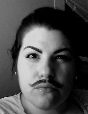 There is a time in every woman's life When she needs A moustache That time is now