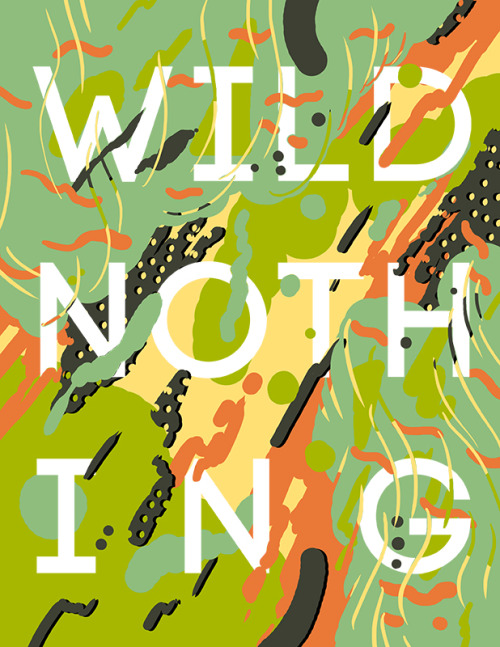 "visualgraphic:  Day 148 ""Wild Nothing"" by Matt Chinworth (TypeSWAMP)"