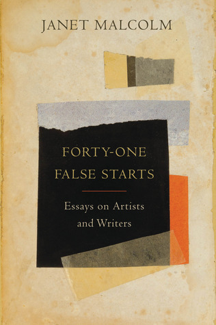 """A fair amount of writing about artists is premised on the idea that they are better or worse or more generous or brutish or attuned to the subtle vibrations of the universe than the rest of us. [Janet] Malcolm doesn't seem to think so, and it's very refreshing."" Pamela Erens, ""Making Things Is Hard Work: Janet Malcolm's Forty-One False Starts."""