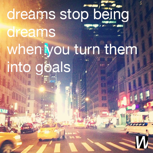 wantering-blog:  Live your dreams. Love, @Wantering.