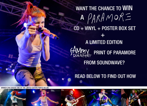 sammyroenfeldt:   Howdy Hey Paramore fans. Because you have been so amazing to me over the last few weeks after shooting Paramore at Soundwave Festival I wanted a way to say thank you!  So I have purchased one of the Paramore CD + VINYL + POSTER Box Set pre-orders to give away to one lucky fan.   I will also include a limited edition print of one of the above photos that I took of Paramore at Soundwave Festival.     Simply do 1 or ALL of the below then email me a screen shot of what you have done to competitions@sammyro.com.au for your chance to win.      Each option will give you an extra entry into the competition    1. 'Like' Sammy Roenfeldt Photography facebook page. 2. 'Follow' Sammy Roenfeldt Photography on tumblr 3. 'Share' or 'Reblog' this inviting people to enter. 4. 'Follow' @sammyroenfeldt on twitter. 5. 'Follow' @sammyroenfeldt on instagram. 6. 'Share' THIS image on instagram and add the url for this tumblr post inviting people to enter.    If you are already doing some of the above just send a screenshot proof through to competitions@sammyro.com.au Competition is open worldwide and ends 31st of March 2013. Good Luck!     *Terms and conditions*  Must be over 15 years of age or have parental permission to enter.  Entries are only valid if you email screenshots of what you have done to competitions@sammyro.com.au  Prize has been purchased as a pre-order and can only be sent out once I have received. Could be 2-3months before prize arrives.  This competition is not affiliated what so ever with Paramore, Paramore's management, Fueled by Ramen or Soundwave. Have purchased out of my own pocket to give back to you guys.