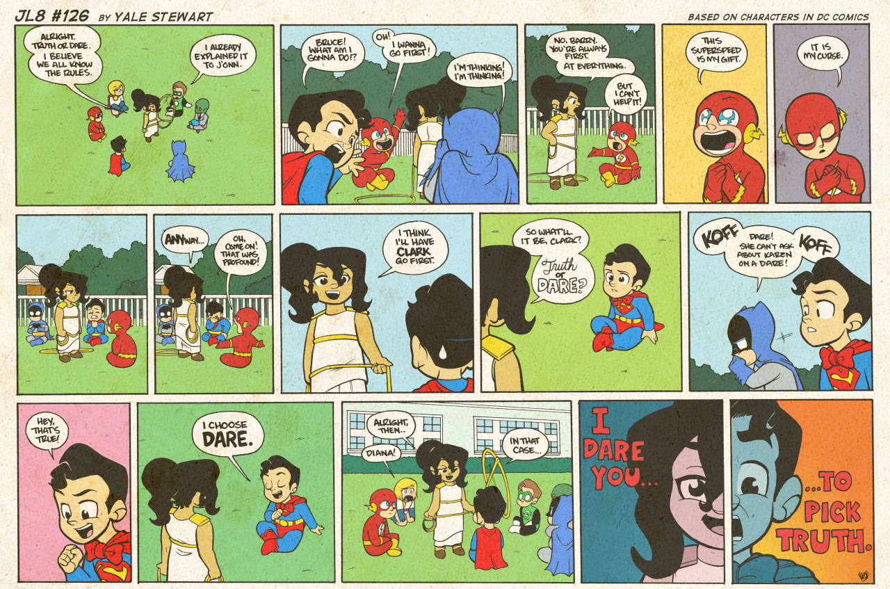 jl8comic:  JL8 #126 by Yale Stewart Based on characters in DC Comics. Creative content © Yale Stewart. Like the Facebook page here! Archive 2013 Con Schedule Twitter Pick up the first issue of my creator-owned comic here, or merch at the new online store!  Diana, that's cheating!