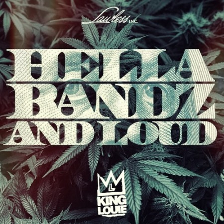 King Louie - Hella Bandz and Loud  Previous: King Louie - High 5