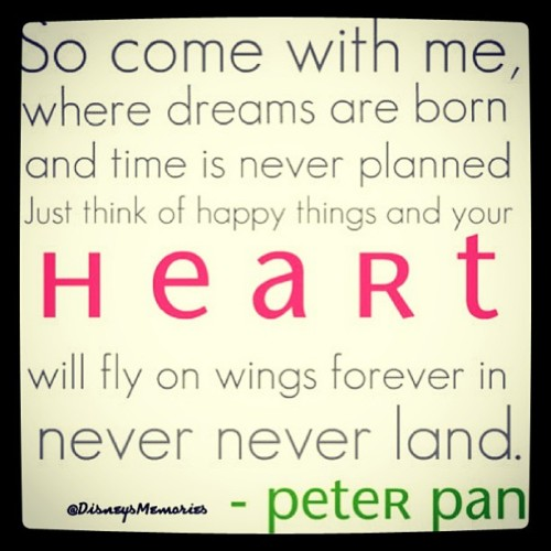 #peterpan #dream #neverneverland #disney #movies #classic #quotes #fly #heart #happy