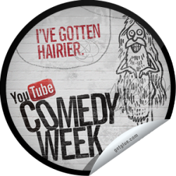 I just unlocked the I've Gotten Hairier sticker on GetGlue                      31868 others have also unlocked the I've Gotten Hairier sticker on GetGlue.com                  You're watching a lot of comedy. Have you thought about taking a break? Maybe taking a shower or getting a haircut? No? OK, you can always head back to YouTube.com/ComedyWeek for more new comedy. Share this one proudly. It's from our friends at YouTube.