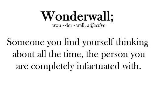 tea-kids:  ur my wonderwall