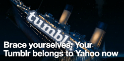 "It's official: Tumblr is going to belong to Yahoo. After days of speculation, Yahoo's board approved a deal to buy the popular blogging site for $1.1 billion in cash, according to the Wall Street Journal. Yahoo chief Marissa Mayer is likely to make the announcement Monday at a press conference in New York City. The Tumblr community has gone into full-on freakout mode. The Yahoo tag on Tumblr is packed with anti-Yahoo reaction GIFs, petitions, and posts declaring Tumblr ""dead."" [continue reading]"