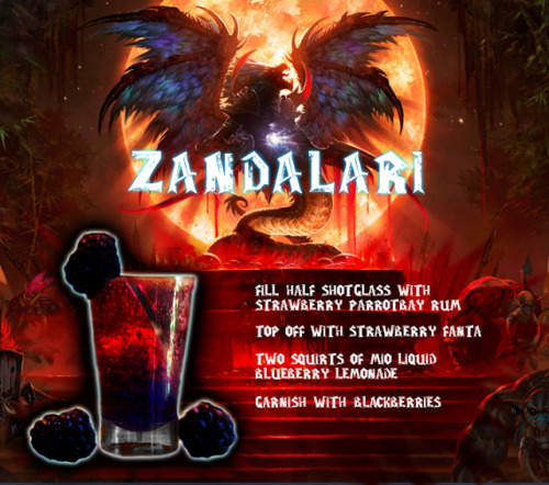 thedrunkenmoogle:  Zandalari (World of Warcraft shot) Ingredients:3/4 oz Strawberry Parrot Bay RumTop with Strawberry Fanta2 squirts of Blueberry Lemonade Mio FlavoringBlackberries Directions: Fill half a shot glass with the strawberry rum and top with strawberry Fanta. Squirt a bit of the Mio into the bottom and garnish with blackberries. Serve and enjoy. Drink created and photographed by Drunkard's Regalia.