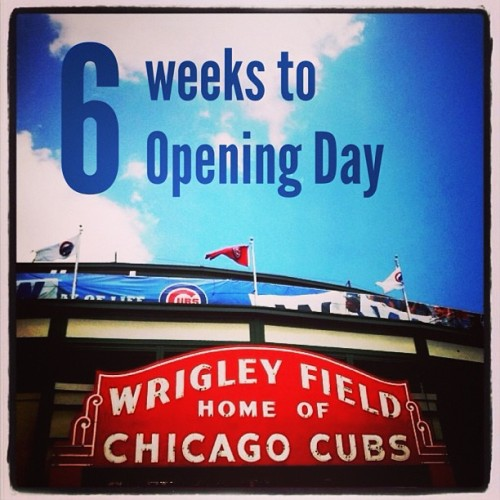 thewrigleyblog:  #Cubs baseball returns to Wrigley Field in 6 more weeks   Things that make me happy