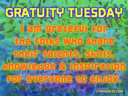 #gratuitytuesday I am grateful for the folks who share their talents, skills, knowledge and inspiration for everyone to enjoy. Who or what are you jazzed on today? I am not fishin' here folks so don't feel obligated to put my name down. I know you are stoked on what I am sharing otherwise you woud not be reading this. Thanks for all your support and friendship, I dig you too!